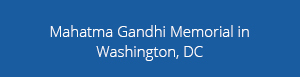 Mahatma Gandhi Memorial in Washington, DC