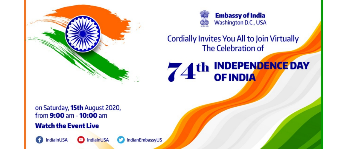 Members of the #Indian Community and friends of India are cordially invited to join us virtually for celebrating 74th #Independence Day of #India on Saturday, August 15, 2020, at 9:00 AM (EDT).